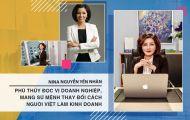 Nữ phù thủy đọc vị doanh nghiệp dám mơ lớn, thay đổi cách người Việt làm kinh doanh