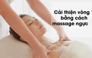 Đi tìm địa chỉ massage bầu ngực tại Mỹ Đình cho chị em phụ nữ